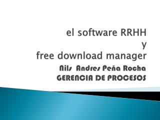 el  software RRHH y free download manager