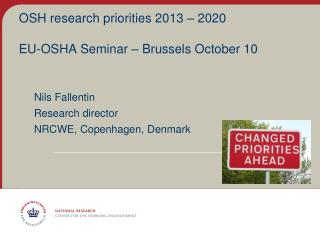 OSH research priorities 2013 – 2020 EU-OSHA Seminar – Brussels October 10