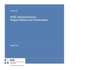 Kick Off MSE Masterseminar Program Analysis  and  Transformation