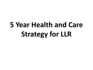 5 Year Health and Care  Strategy for LLR