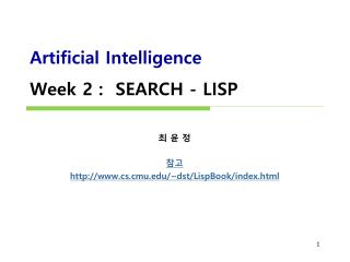 Artificial Intelligence  Week 2 :   SEARCH -  LISP