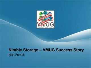 Nimble Storage – VMUG Success Story