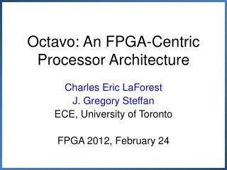 Octavo: An FPGA-Centric Processor Architecture