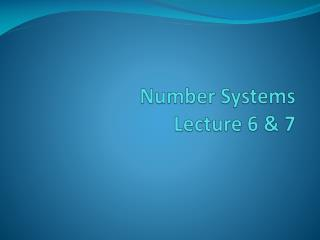 Number  Systems  Lecture 6 & 7