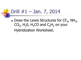 Drill #1 – Jan.  7,  2014