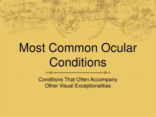Most Common Ocular Conditions