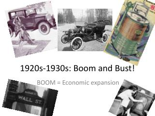 1920s-1930s: Boom and Bust!