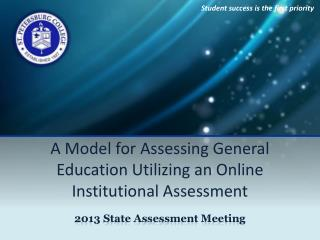 A Model  for  Assessing General Education Utilizing  an  Online Institutional Assessment