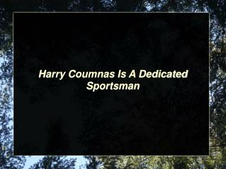 Harry Coumnas Is A Dedicated Sportsman