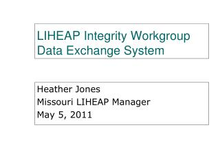 LIHEAP Integrity Workgroup Data Exchange System