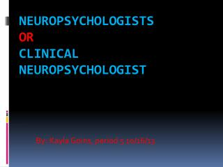 Neuropsychologists or Clinical Neuropsychologist