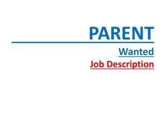 PARENT Wanted Job  Description