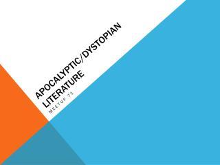 APOCALYPTIC/DYSTOPIAN LITERATURE