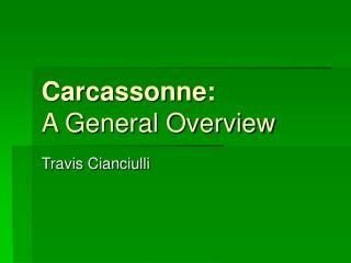 Carcassonne: A General Overview