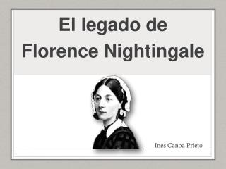 El legado de Florence  Nightingale