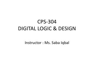 CPS-304 DIGITAL LOGIC & DESIGN