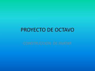 PROYECTO DE OCTAVO