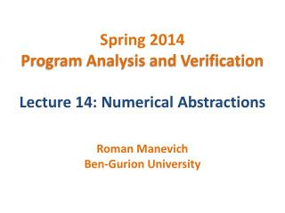 Spring 2014 Program Analysis and Verification Lecture 14: Numerical Abstractions