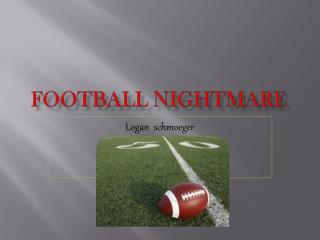 Football Nightmare