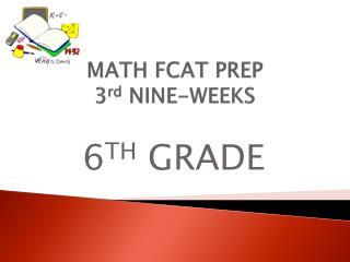 MATH FCAT PREP   3 rd  NINE-WEEKS