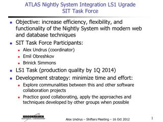 ATLAS Nightly System Integration  LS1  Ugrade SIT Task Force