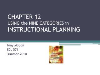 CHAPTER 12 USING the NINE CATEGORIES in  INSTRUCTIONAL PLANNING