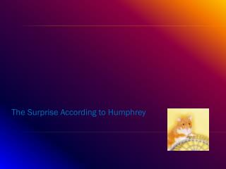 The Surprise According to Humphrey