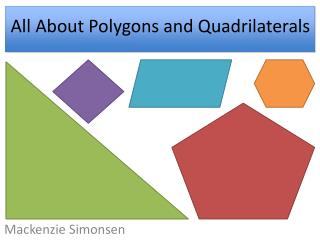 All About Polygons and Quadrilaterals