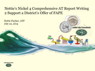 Nettie's  N ickel 4 Comprehensive AT Report Writing     2 Support a District's Offer of FAPE