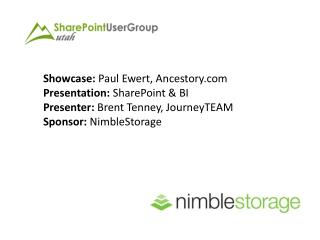 Showcase:  Paul  Ewert , Ancestory Presentation:  SharePoint & BI