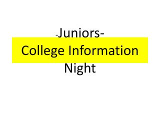 - Juniors- College Information Night