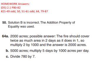 HOMEWORK Answers: (D5) 2.1 P80-82 #21-49 odd, 50, 51-61 odd, 64, 79-87