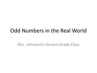 Odd Numbers in the Real World