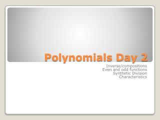 Polynomials Day 2