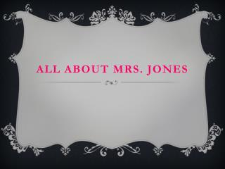 All About Mrs. jones