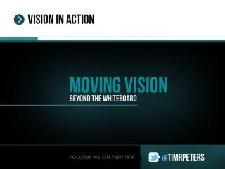 """""""Vision without action is a dream. Action without vision is a nightmare."""""""