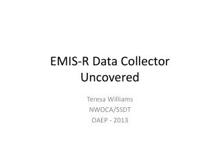EMIS-R Data Collector Uncovered