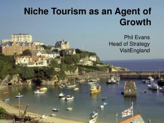 Niche Tourism as an  Agent  of  Growth