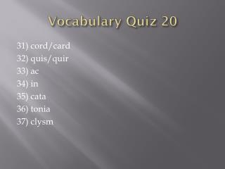 Vocabulary Quiz 20