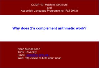 Why does 2's complement arithmetic work?