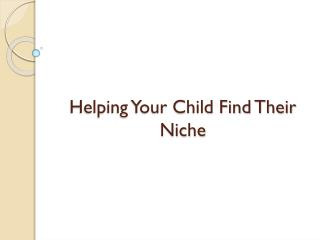 Helping Your Child Find Their Niche