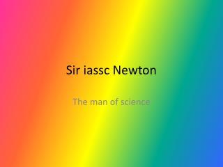 Sir iassc Newton