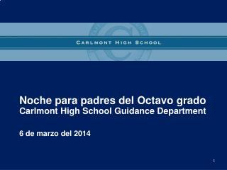 Noche para  padres del Octavo  grado Carlmont High School Guidance Department