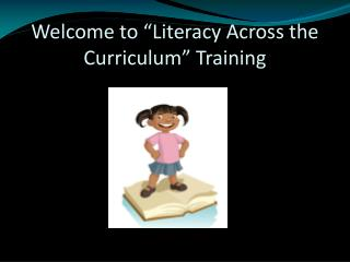 "Welcome to ""Literacy Across the Curriculum"" Training"