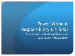 Power Without Responsibility (JN 500)