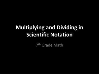Multiplying and Dividing in Scientific Notation