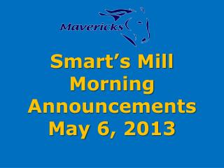 Smart's Mill Morning Announcements May 6, 2013