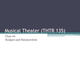 Musical Theater (THTR 135)