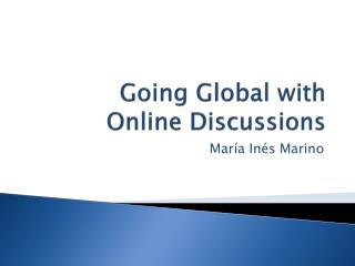 Going Global with  Online Discussions