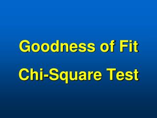 Goodness of Fit Chi-Square Test